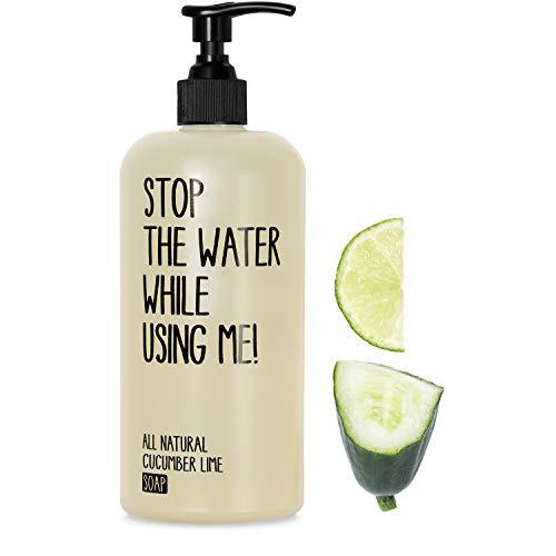 STOP THE WATER WHILE USING ME! All Natural Cucumber Lime Soap (200ml), vegane Handseife im nachfüllbaren Spender, Naturkosmetik mit frischem Gurke-Limetten-Duft