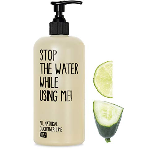 STOP THE WATER WHILE USING ME! All Natural Cucumber Lime Soap (200ml), vegane Handseife im nachfüllbaren Spender, Naturkosmetik mit frischem Gurke-Limetten-Duft