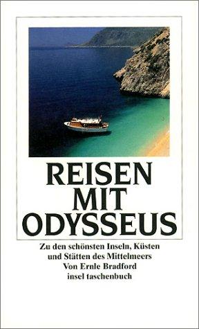 Reisen mit Odysseus. Zu den schönsten Inseln, Küsten und Stätten des Mittelmeers