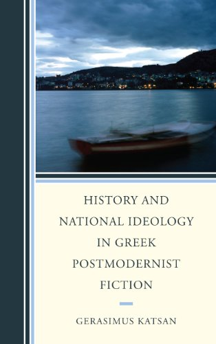 History and National Ideology in Greek Postmodernist Fiction (English Edition)