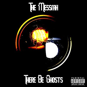There Be Ghosts