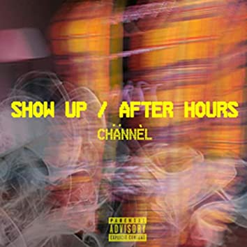 Show Up/After Hours