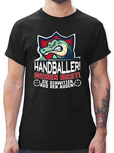 Handball - Handballer weinen Nicht! Sie Schwitzen aus den Augen! - XXL - Schwarz - Geschenk - L190 - Tshirt Herren und Männer T-Shirts