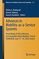 Advances in Mobility-as-a-Service Systems: Proceedings of 5th Conference on Sustainable Urban Mobility, Virtual CSUM2020, June 17-19, 2020, Greece (Advances in Intelligent Systems and Computing, 1278)