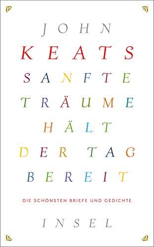 Sanfte Träume hält der Tag bereit: Die schönsten Briefe und Gedichte (insel taschenbuch)
