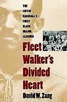 Fleet Walker's Divided Heart: The Life of Baseball's First Black Major Leaguer