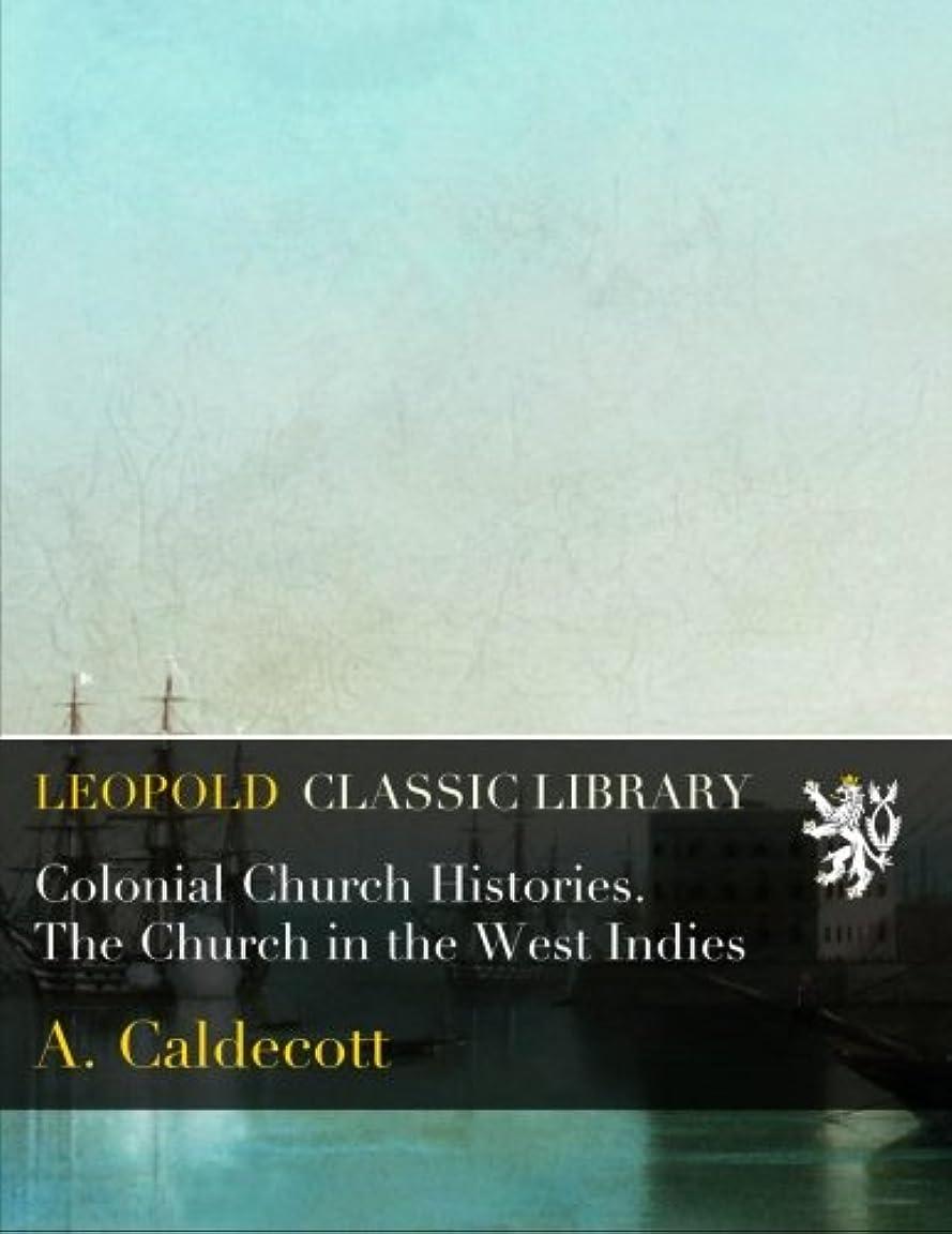 爪着替える嫌悪Colonial Church Histories. The Church in the West Indies