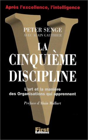 La Cinquième Discipline. L'Art et la manière des organisations qui apprennent