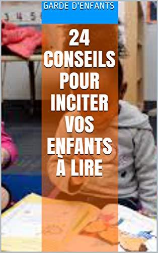 Couverture du livre 24 Conseils Pour Inciter Vos Enfants À Lire