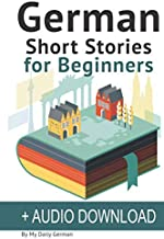 German: Short Stories for Beginners + German Audio: Improve your reading and listening skills in German. Learn German with Stories (German Edition)