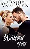 Without You: A Friends-to-Lovers Small Town Romance