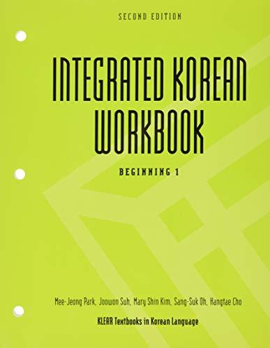 Integrated Korean: Beginning 1 workbook (KLEAR Textbooks in Korean Language)