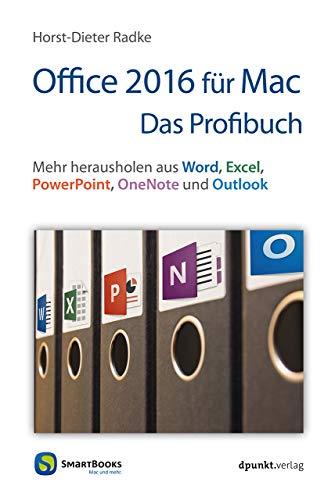 Office 2016 für Mac  – Das Profibuch: Mehr herausholen aus Word, Excel, PowerPoint, OneNote und Outlook (Edition SmartBooks)