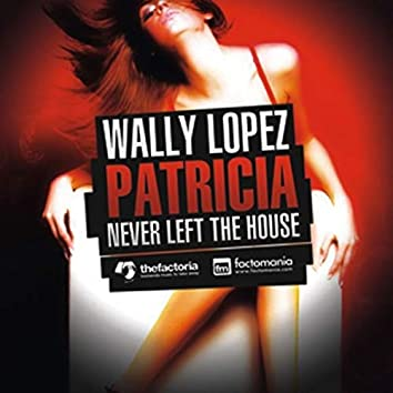 Patricia Never Left The House - The Remixes 2nd. Edition