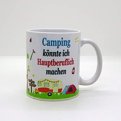 Kaffeebecher ~ Tasse - Camping könnte ich Hauptberuflich machen~ Camper - Camping - Wohnwagen - Zelt -Wohnmobil ~ Weihnachten Geschenk