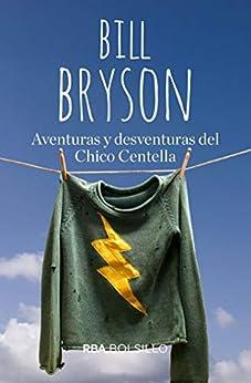 Aventuras y desventuras del Chico Centella (VARIOS BOLSILLO) de [Bill Bryson, Pablo Alvarez]