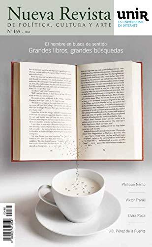 El hombre en busca del sentido: Grandes libros, grandes búsquedas (Nueva Revista nº 165)
