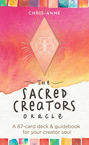 The Sacred Creators Oracle: A 67-card Oracle Deck & Guidebook for Your Creator Soul