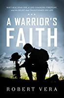 A Warrior's Faith: Navy SEAL Ryan Job, a Life-Changing Firefight, and the Belief That Transformed His Life