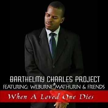 When a Loved One Dies (feat. Wilburne Mathurin, Kazia Ferdinand, Marie Ferdinand, Myles Charles, Kizzie Ferdinand & Briana Laurent)