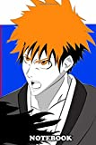 "Notebook: Ichigo Kurosaki From Bleach , Journal for Writing, College Ruled Size 6"" x 9"", 110 Pages"