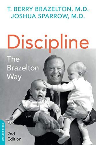 Discipline: The Brazelton Way, Second Edition (A Merloyd Lawrence Book)