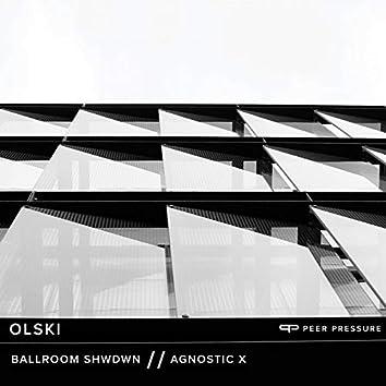 Ballroom Shwdwn / Agnostic X