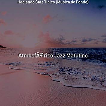 Haciendo Cafe Tipico (Musica de Fondo)