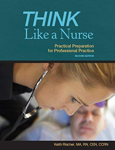 Price comparison product image Think Like a Nurse: Practical Preparation for Professional Practice 2nd Edition