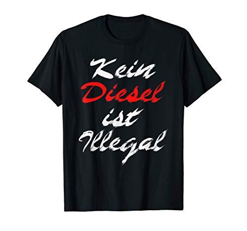 Kein Diesel Ist Illegal Fahrzeuge Motorsport Autos Geschenk T-Shirt