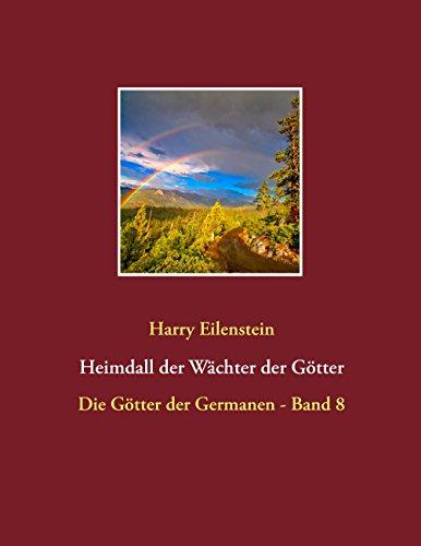 Heimdall der Wächter der Götter: Die Götter der Germanen - Band 8 (German Edition)