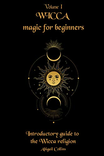 Wicca magic for beginners: Introductory guide to the Wicca religion (English Edition)