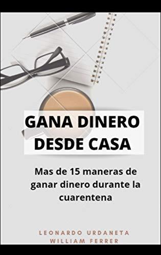 GANA DINERO DESDE CASA: Mas de 15 maneras de ganar dinero durante la cuarentena