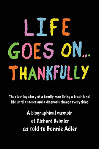 Compare Textbook Prices for Life Goes On...Thankfully: A biographical memoir of Richard Heimler as told to Bonnie Adler  ISBN 9781658167475 by Adler, Bonnie