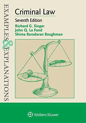 Compare Textbook Prices for Examples & Explanations for Criminal Law 7 Edition ISBN 9781454868422 by Singer, Richard G.