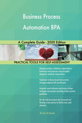 Business Process Automation BPA A Complete Guide - 2020 Edition