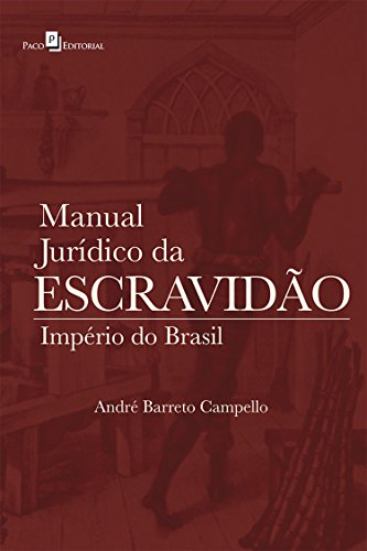 Manual Jurídico da Escravidão: Império do Brasil