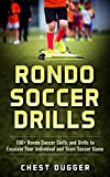 Rondo Soccer Drills: 100+ Rondo Soccer Skills and Drills to Escalate Your Individual and Team Soccer Game (English Edition)