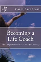 Becoming a Life Coach: The Comprehensive Guide to Life Coaching