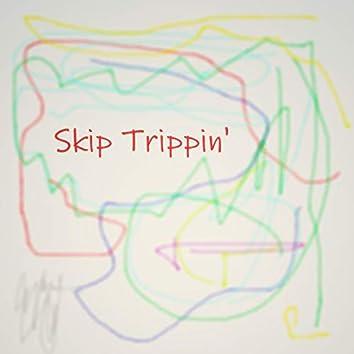 Skip Trippin'