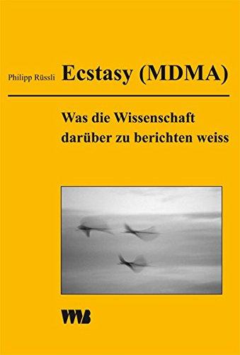 Ecstasy (MDMA): Was die Wissenschaft darüber zu berichten weiss (Ethnomedizin und Bewusstseinsforschung)