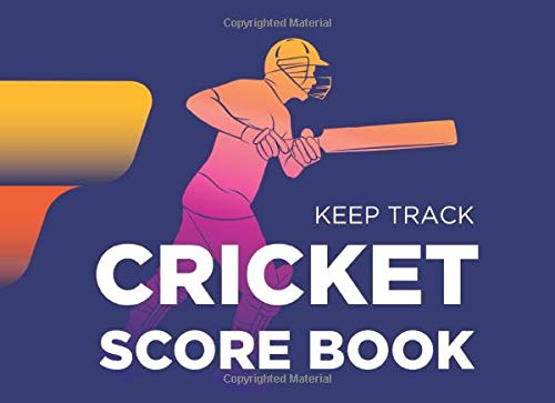 Keep Track Cricket Score Book: Tournament, School and Club Cricket | Portrait 8.25 x 6 inches | Over 100 Score Keeping Pages