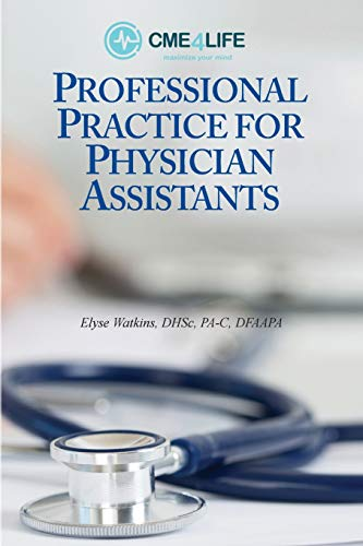 Compare Textbook Prices for Professional Practice for Physician Assistants  ISBN 9781732683013 by Watkins, Elyse