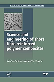Science and Engineering of Short Fibre Reinforced Polymer Composites (Woodhead Publishing Series in Composites Science and Engineering)