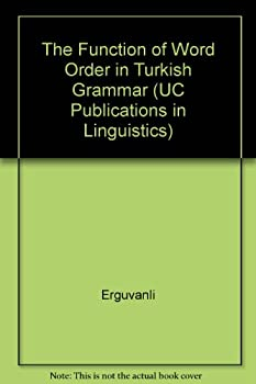 Paperback The Function of Word Order in Turkish Grammar (University of California Publications in Linguistics, Vol. 106) Book