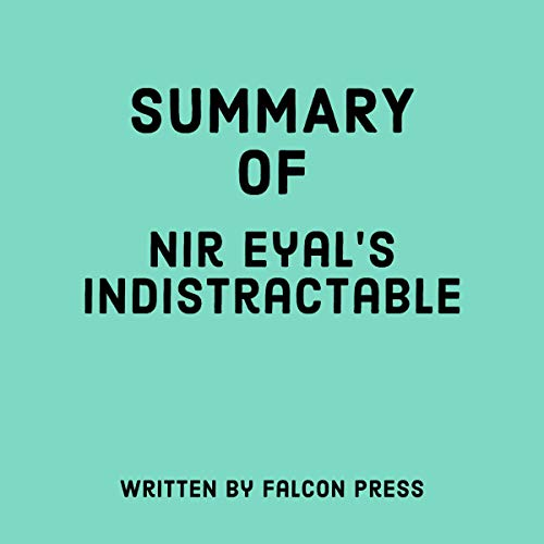 Summary of Nir Eyal's Indistractable cover art