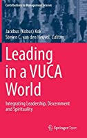 Leading in a VUCA World: Integrating Leadership, Discernment and Spirituality (Contributions to Management Science)