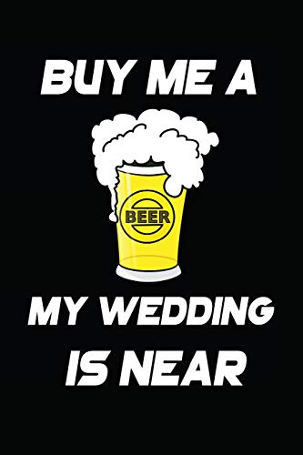 Buy me a Beer my Wedding is near: My Favorite BBQ Blank Recipe Book to Write In Collect the Recipes You Love in Your Own Custom Cookbook -110 Lined Pages