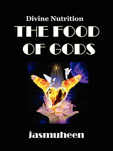 The Food Of Gods (Divine Nutrition)