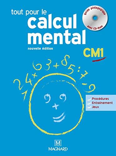 Tout pour le calcul mental CM1 : Guide pédagogique (1Cédérom)